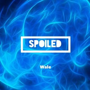 WALE SPOILED