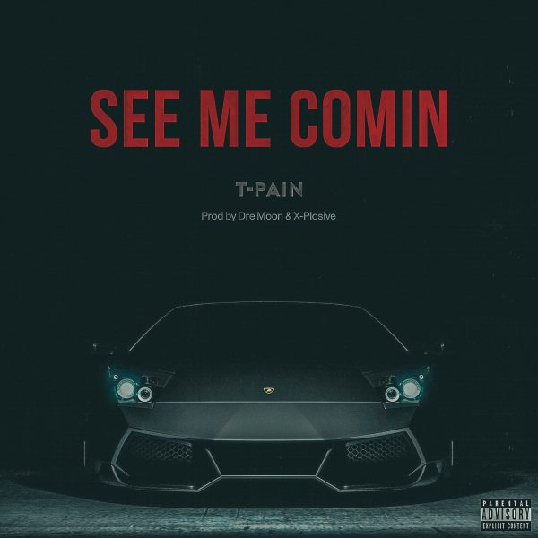 t-pain-see-me-comin-new-song-e1493142020936